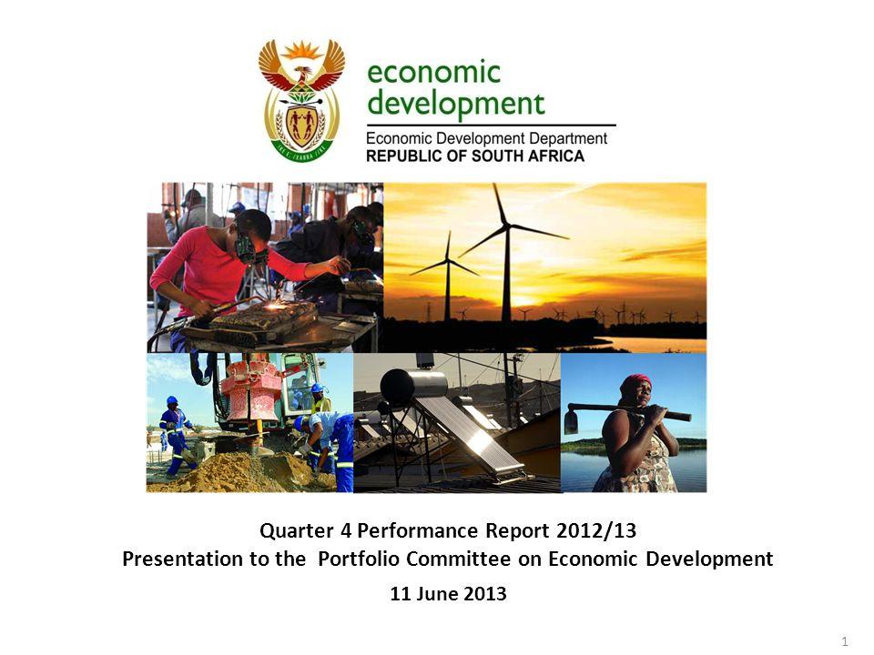 Quarter 4 Performance Report 2012/13 Presentation to the Portfolio Committee on Economic Development 11 June 2013 1