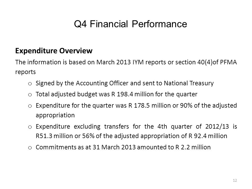 Q4 Financial Performance Expenditure Overview The information is based on March 2013 IYM reports or section 40(4)of PFMA reports o Signed by the Accou