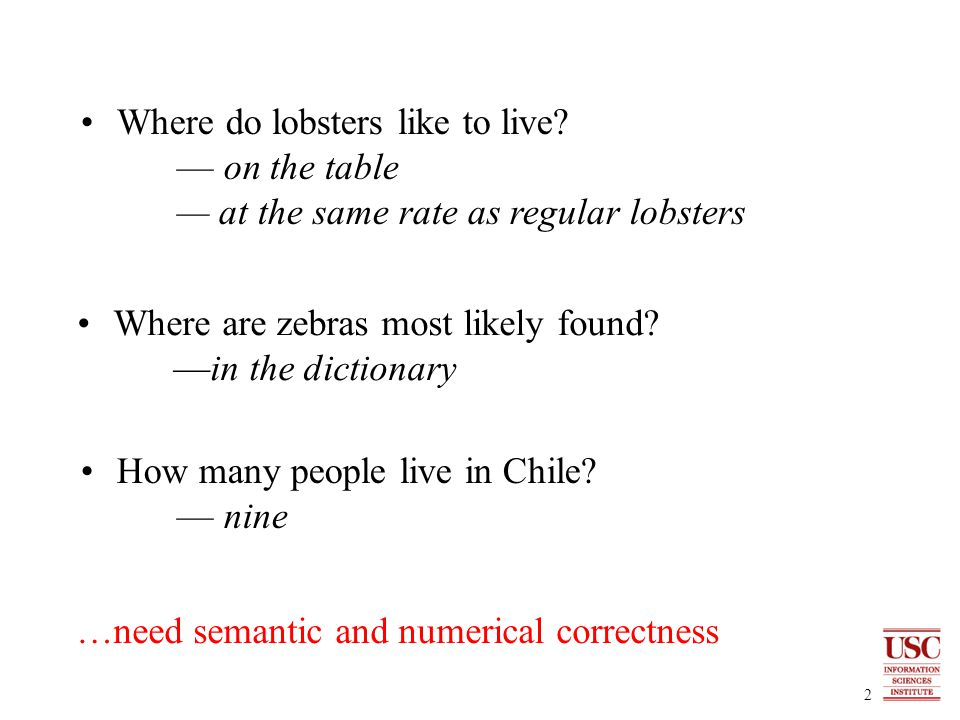 2 …need semantic and numerical correctness Where are zebras most likely found.
