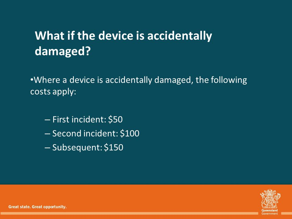 What if the device is accidentally damaged.