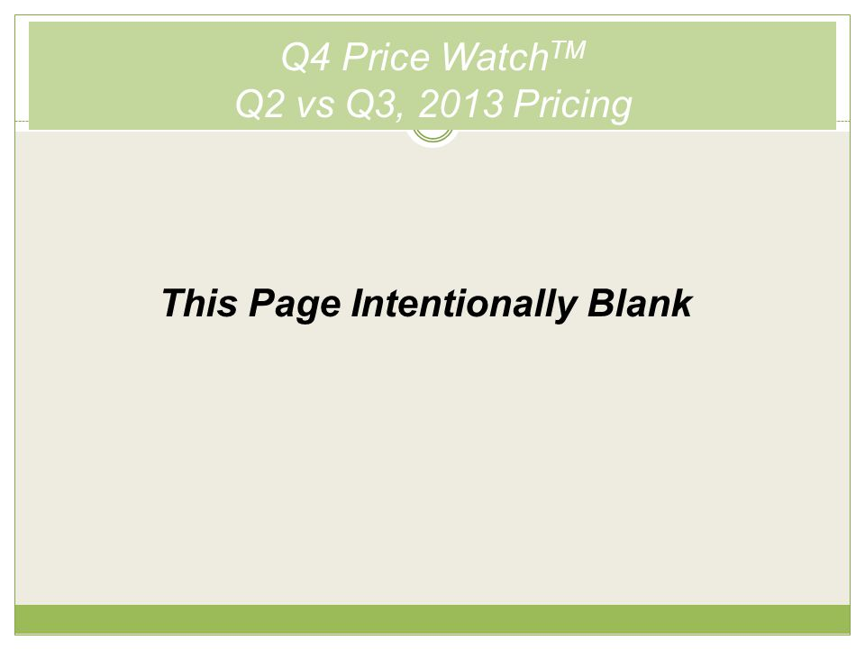 Q4 Price Watch TM Q2 vs Q3, 2013 Pricing This Page Intentionally Blank