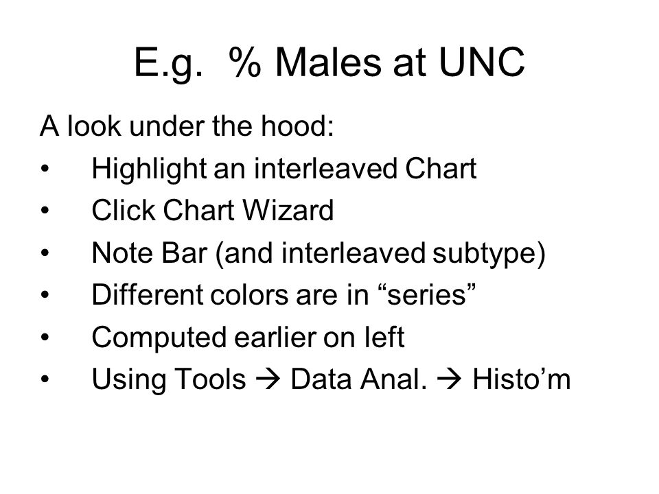 E.g.% Males at UNC Interesting question: What is natural variation .