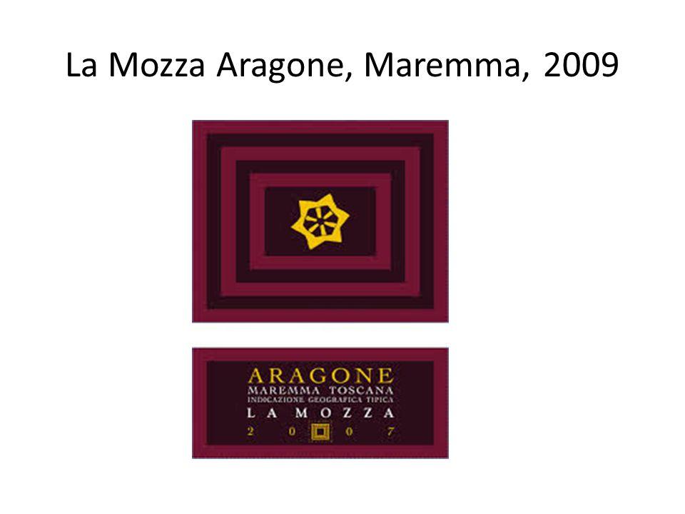 La Mozza Aragone, Maremma, 2009