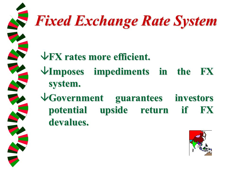 Fixed Exchange Rate System âFX rates more efficient.