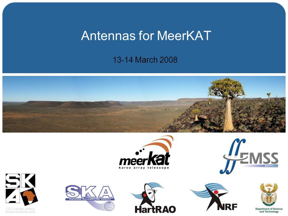 Antennas for MeerKAT 13-14 March 2008