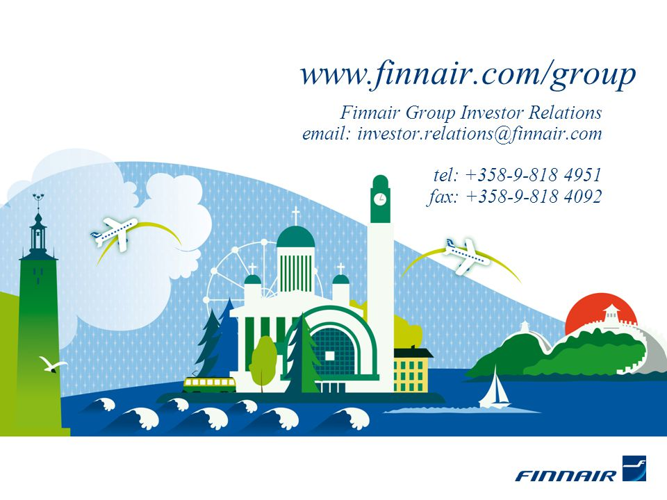 www.finnair.com/group Finnair Group Investor Relations email: investor.relations@finnair.com tel: +358-9-818 4951 fax: +358-9-818 4092