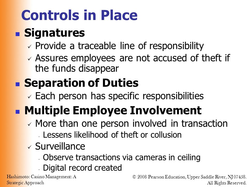 Hashimoto: Casino Management: A Strategic Approach © 2008 Pearson Education, Upper Saddle River, NJ 07458. All Rights Reserved. Controls in Place Sign