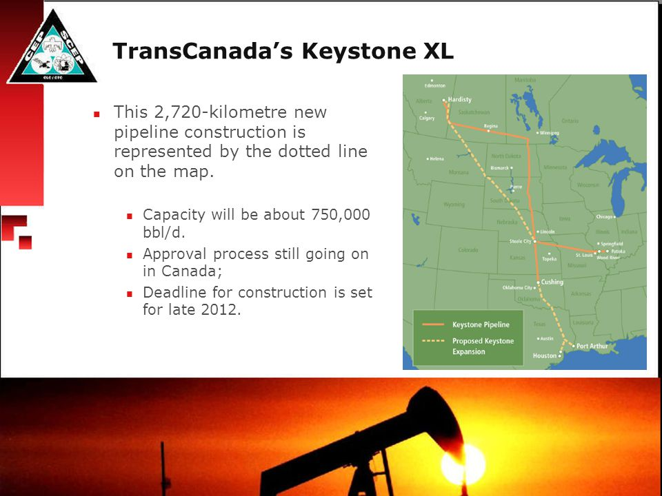 TransCanada's Keystone XL This 2,720-kilometre new pipeline construction is represented by the dotted line on the map. Capacity will be about 750,000