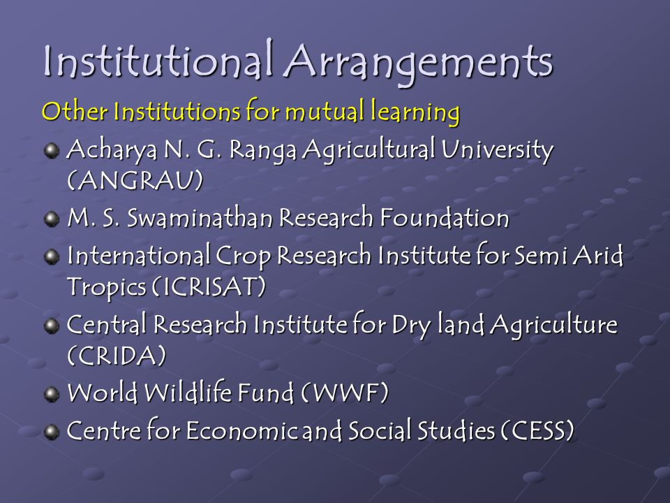 Institutional Arrangements Other Institutions for mutual learning Acharya N.