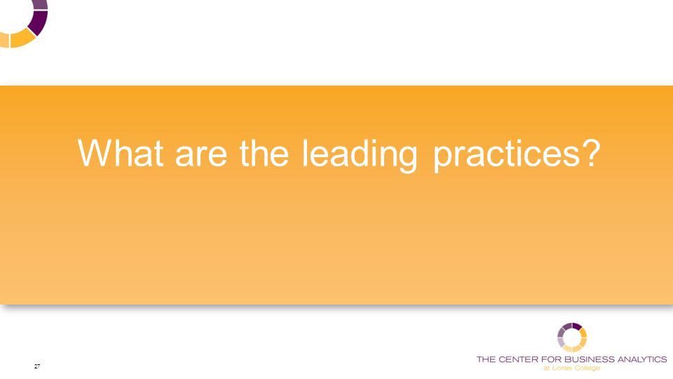 27 What are the leading practices
