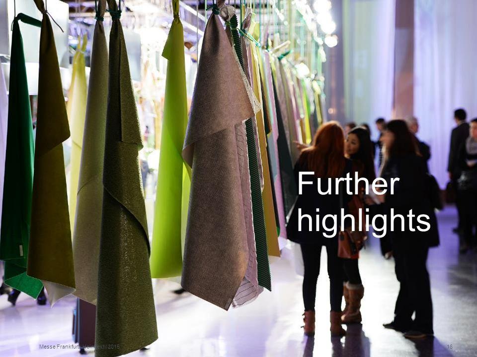 Further highlights Messe Frankfurt | Heimtextil 201516