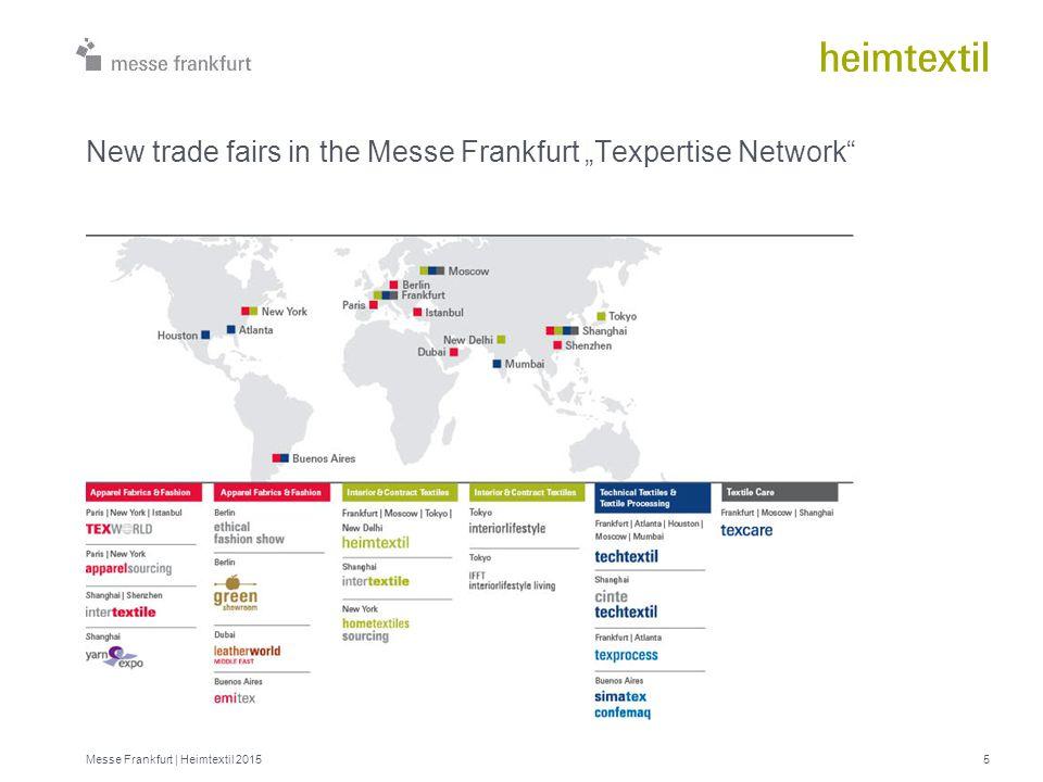 "55 New trade fairs in the Messe Frankfurt ""Texpertise Network"" 5Messe Frankfurt | Heimtextil 2015"