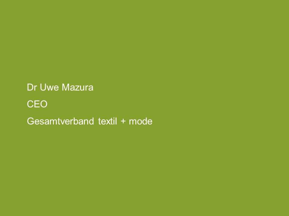 Dr Uwe Mazura CEO Gesamtverband textil + mode