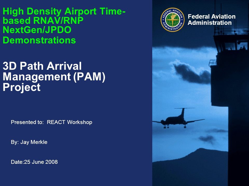 12 Federal Aviation Administration NextGen High Density Airports Theme Arrival Management Automation Traffic Management (TMA) and En Route Descent Advisor (EDA) Functions Required: EDA Functionality