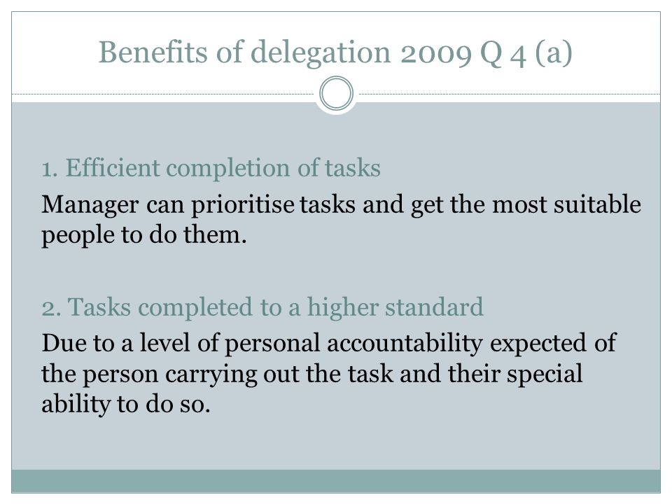Benefits of delegation 2009 Q 4 (a) 1.