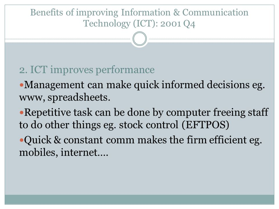 Benefits of improving Information & Communication Technology (ICT): 2001 Q4 2.