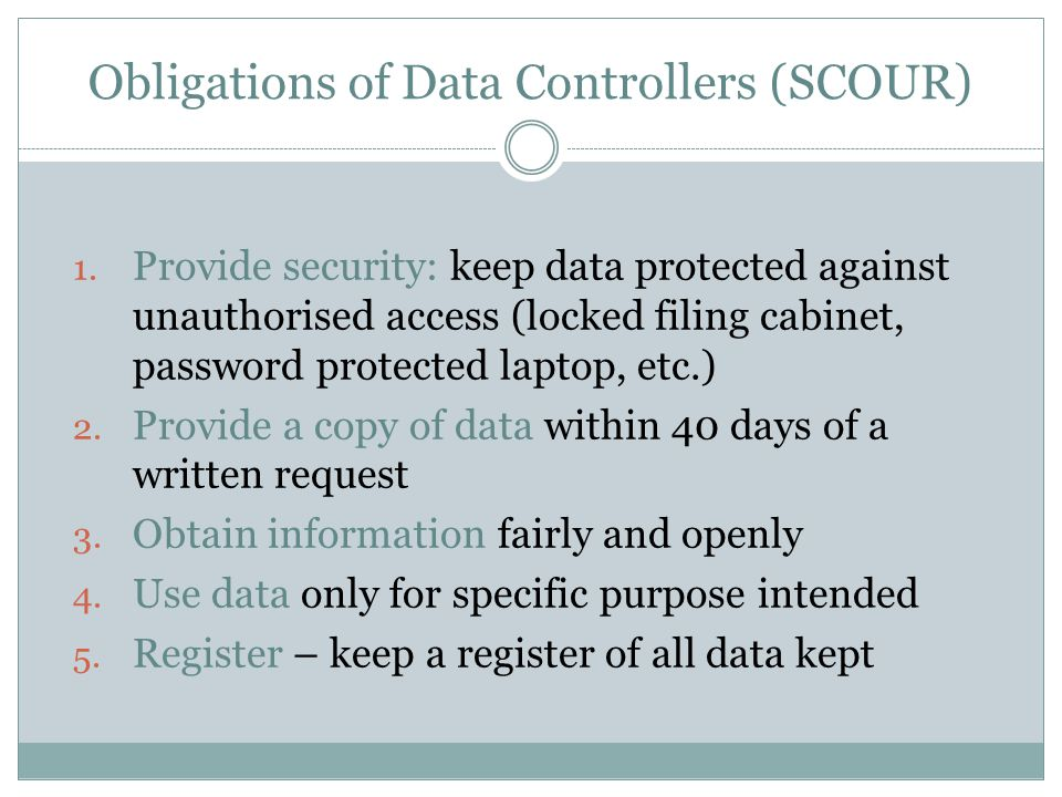 Obligations of Data Controllers (SCOUR) 1.
