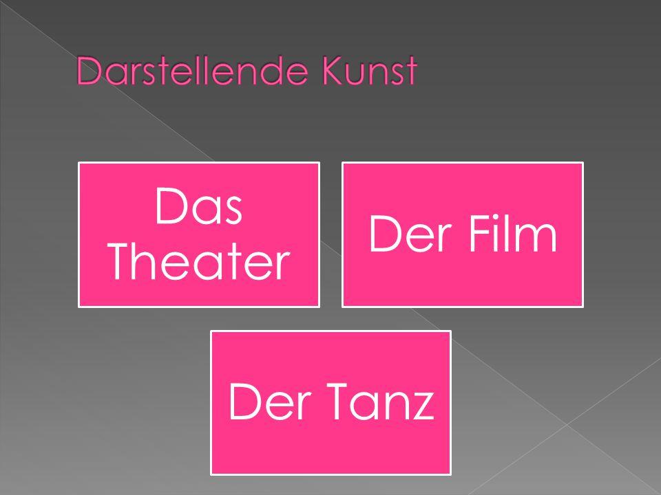 Das Theater Der Film Der Tanz