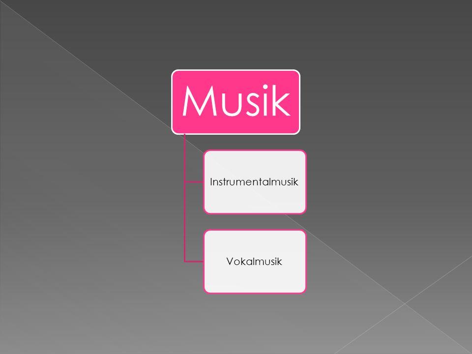 Musik InstrumentalmusikVokalmusik