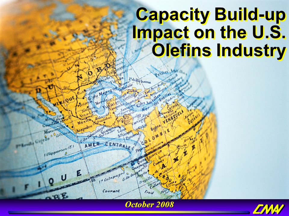 October 2008 Capacity Build-up Impact on the U.S. Olefins Industry