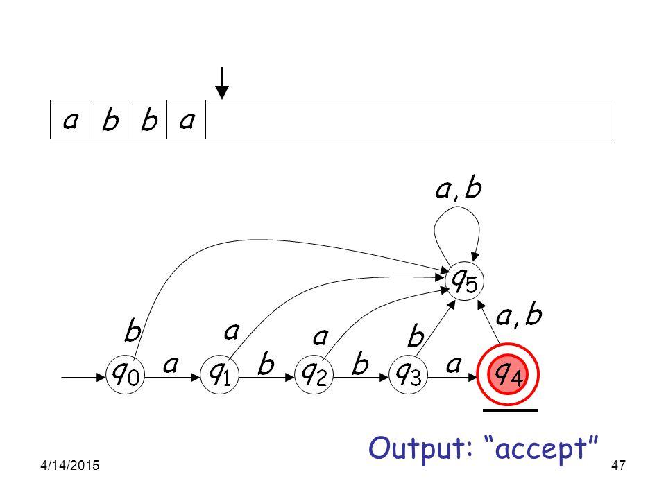 "4/14/201547 Output: ""accept"""