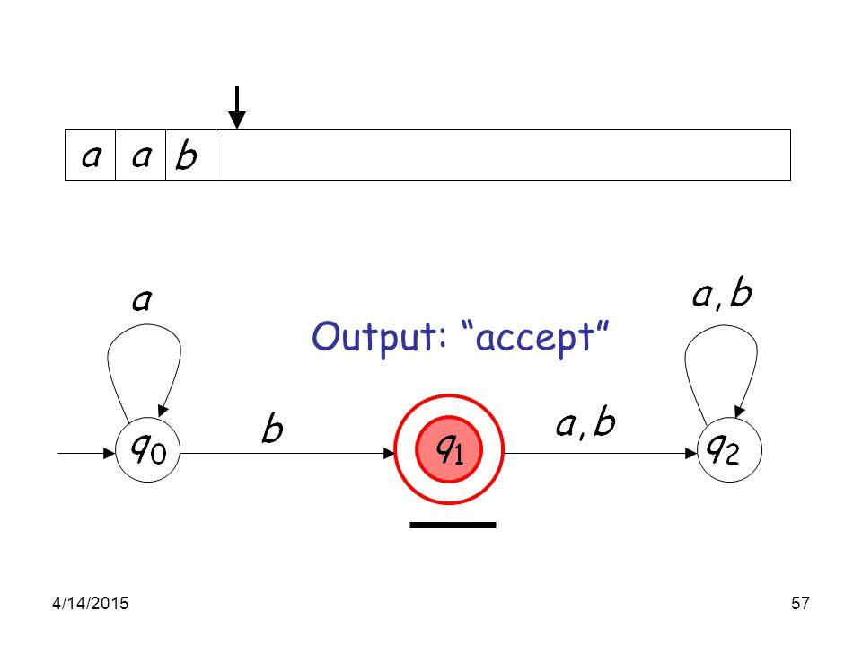 "4/14/201557 Output: ""accept"""