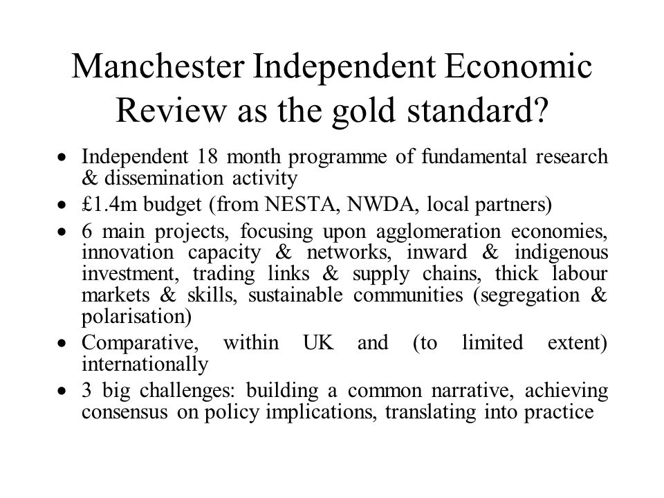Manchester Independent Economic Review as the gold standard.