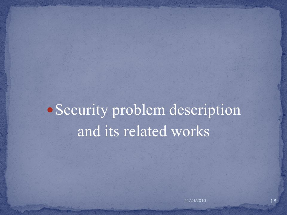 Security problem description and its related works 11/24/