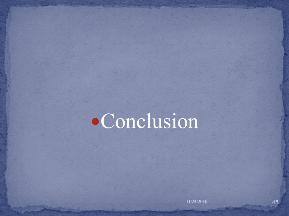 Conclusion 11/24/2010 45