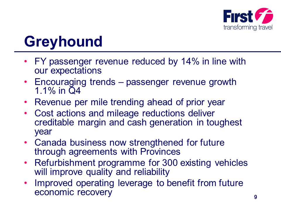 9 Greyhound FY passenger revenue reduced by 14% in line with our expectations Encouraging trends – passenger revenue growth 1.1% in Q4 Revenue per mil
