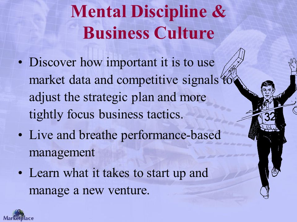 Mental Discipline & Business Culture Discover how important it is to use market data and competitive signals to adjust the strategic plan and more tig