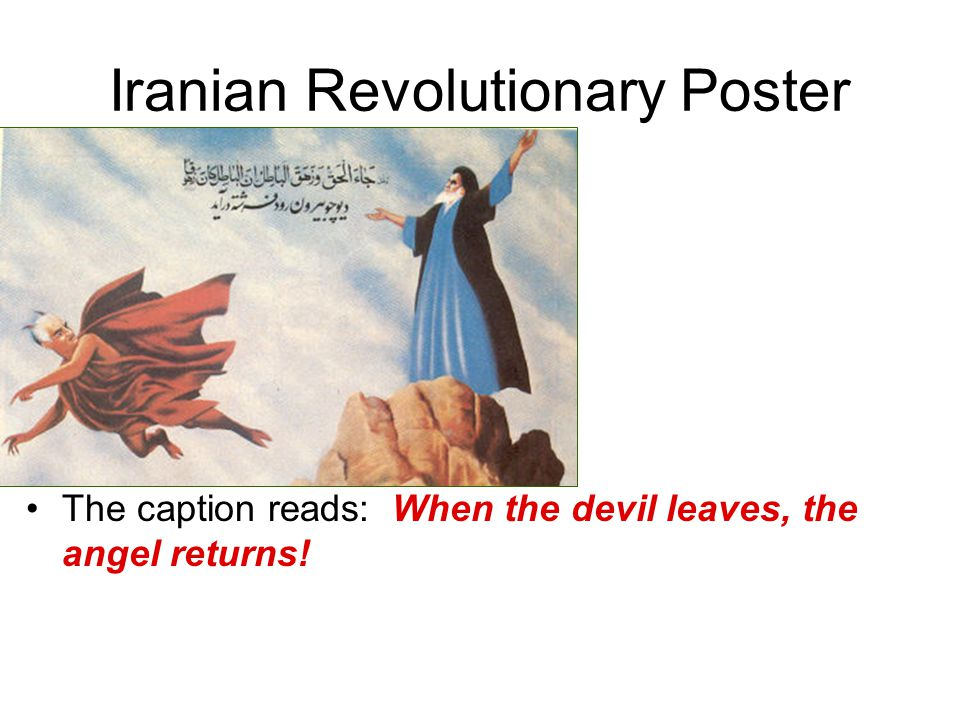 Iranian Revolutionary Poster The caption reads: When the devil leaves, the angel returns!