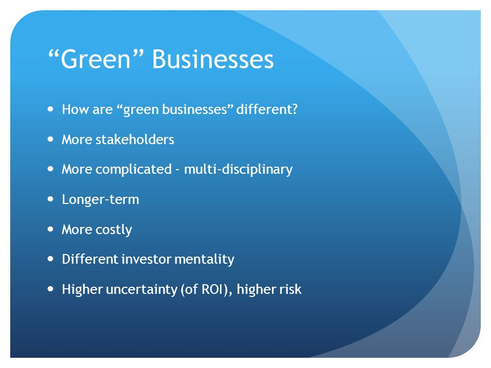 Green Businesses How are green businesses different.