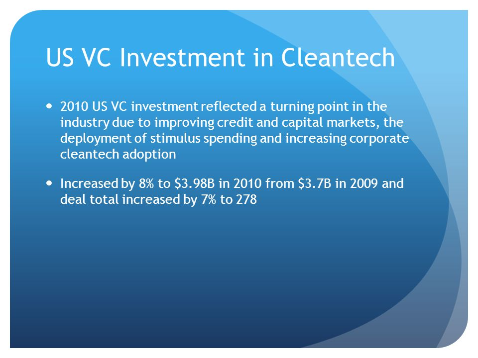 Investments by Segment Energy/Electricity Generation segment - $1.32B in 2010 Solar increased by 77% to $1.58B In Q4 2010 solar investments reached $279.17M Largest - Abound Solar, Fort Collins, CO, provider of photovoltaic modules, raised $111.18M SoloPower Inc.