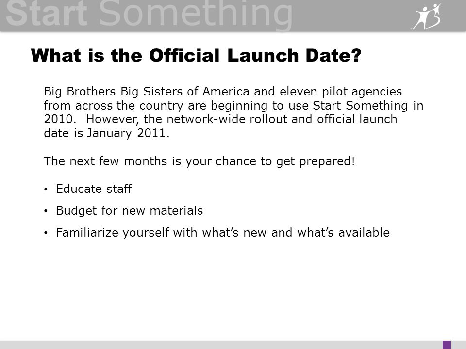 Start Something What is the Official Launch Date.