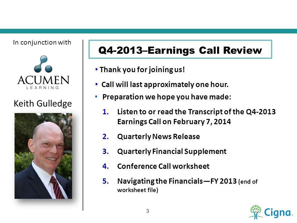 In conjunction with Keith Gulledge Q4-2013–Earnings Call Review Preparation we hope you have made: 1.Listen to or read the Transcript of the Q4-2013 E