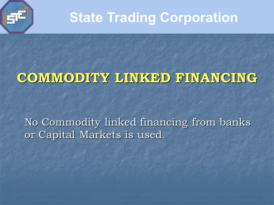 No Commodity linked financing from banks or Capital Markets is used.