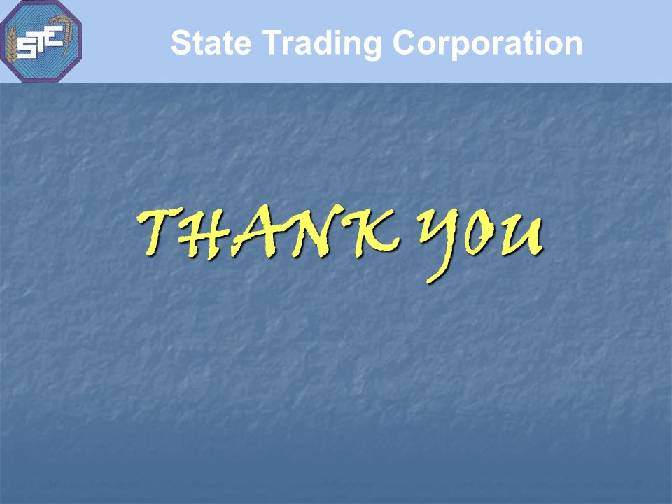 THANK YOU State Trading Corporation