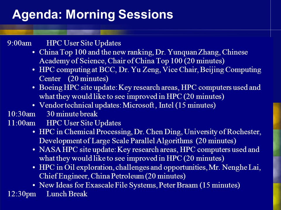 Agenda: Morning Sessions 9:00amHPC User Site Updates China Top 100 and the new ranking, Dr.