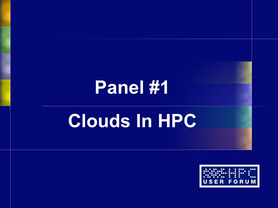 Panel #1 Clouds In HPC