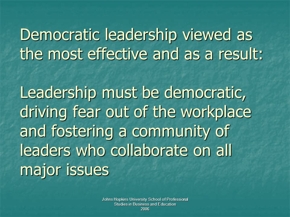 Johns Hopkins University School of Professional Studies in Business and Education 2006 Democratic leadership viewed as the most effective and as a res
