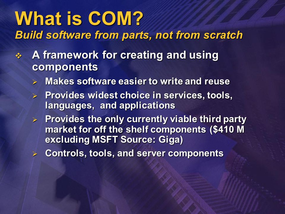 What is COM.