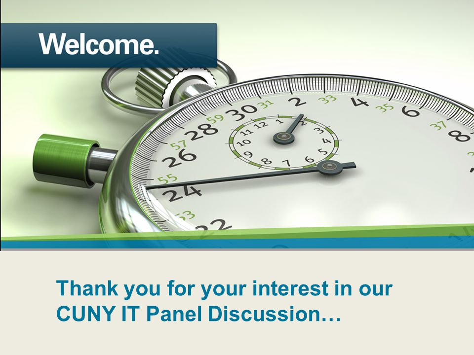 Thank you for your interest in our CUNY IT Panel Discussion…