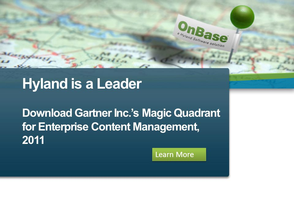 Hyland is a Leader Download Gartner Inc.'s Magic Quadrant for Enterprise Content Management, 2011 Learn More