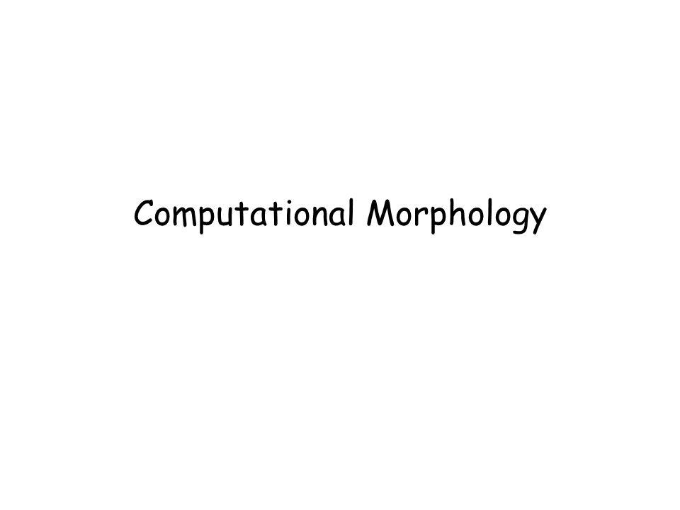 Morphology S.Ananiadou12 reg-noun irreg-pl-noun irreg-sg-noun plural fox geese goose -s cat sheep sheep dog mice mouse aardvark reg-verb irreg-verb- irreg-past past past-part pres-part 3sg stem stem verb walk cut caught -ed -ed -ing -s fry speak ate talk sing eaten impeach sang spoken English derivational morphology is more complex than inflectional morphology, automata for modeling are complex