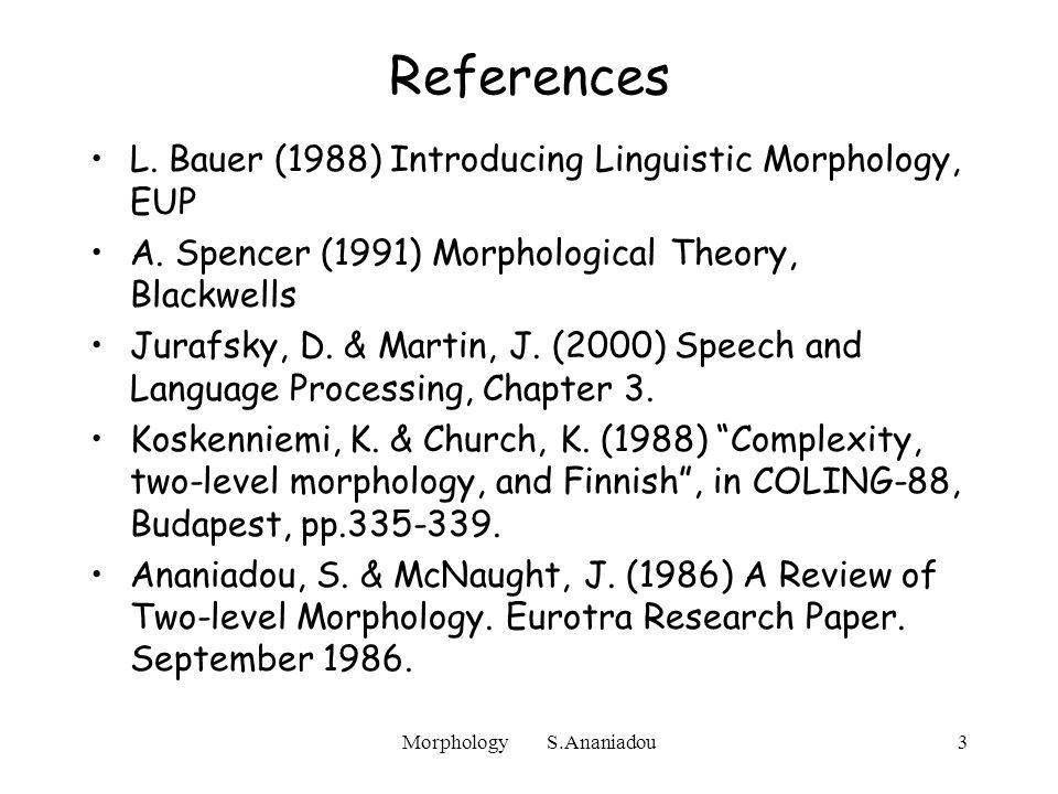 Morphology S.Ananiadou4 What is morphology.