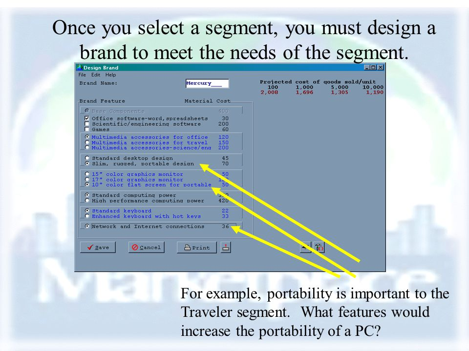 Once you select a segment, you must design a brand to meet the needs of the segment. For example, portability is important to the Traveler segment. Wh
