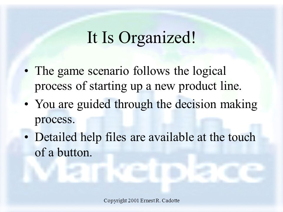 Copyright 2001 Ernest R.Cadotte Why Use a Balanced Scorecard.