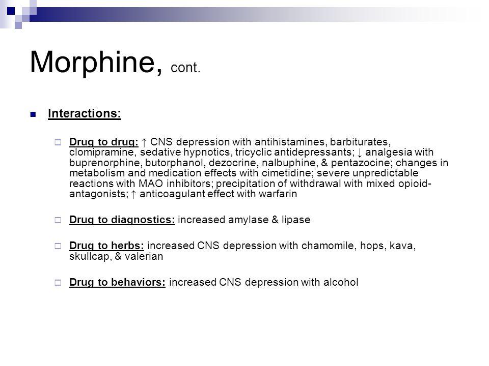 Morphine, cont.
