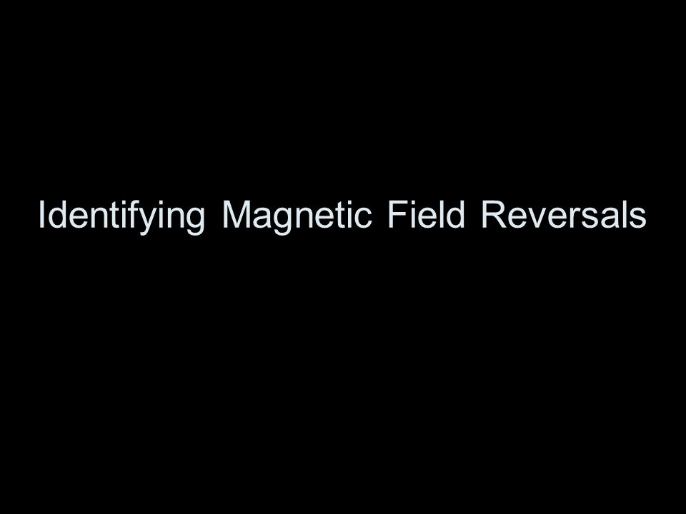 Identifying Magnetic Field Reversals